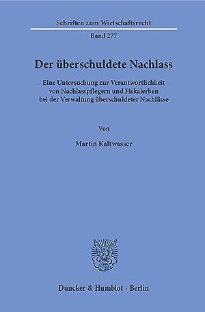Der überschuldete Nachlass : Eine Untersuchung zur Verantwortlichkeit von Nachlasspflegern und ...