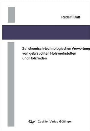 Zur chemisch-technologischen Verwertung von gebrauchten Holzwerkstoffen und Holzrinden: Redelf ...