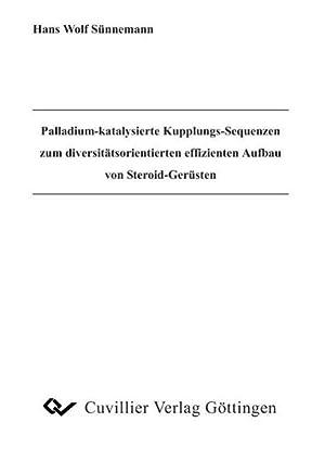 Palladium-katalysierte Kupplungs-Sequenzen zum divesitäts-orientierten effizienten Aufbau von ...