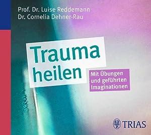 Trauma heilen : Mit Übungen und geführten: Luise Reddemann