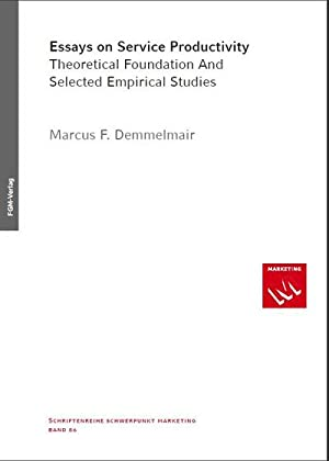 Essays on Service Productivity : Theoretical Foundation And Selected Empirical Studies: Marcus ...
