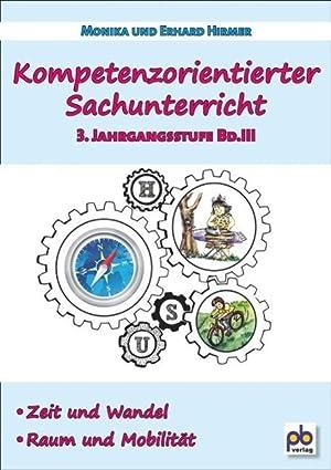 Kompetenzorientierter Sachunterricht 3. Jahrgangsstufe Bd.III : Zeit und Wandel, Raum und Mobilit&...