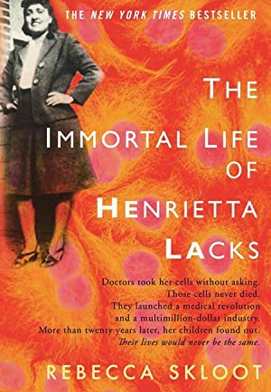 The Immortal Life of Henrietta Lacks: Rebecca Skloot