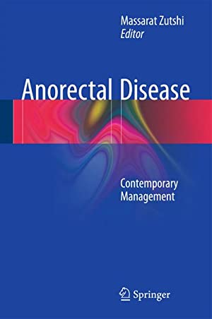 Anorectal Disease : Contemporary Management: Massarat Zutshi