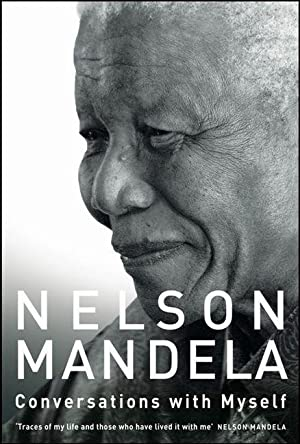 Conversations with Myself: Nelson Mandela