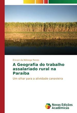 A Geografia do trabalho assalariado rural na: Éricson da Nóbrega