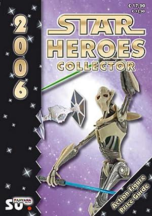 Star Heroes Collector 2006 - Katalog für Star Wars und Star Trek Figuren : Internationale Version: ...