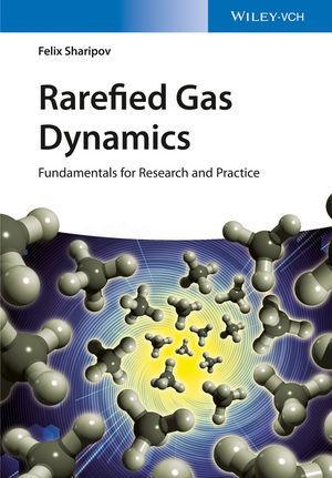 Rarefied Gas Dynamics : Fundamentals for Research: Felix Sharipov