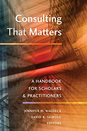 Consulting That Matters : A Handbook for: Jennifer H. Waldeck