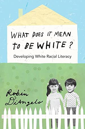 What Does it Mean to be White?: Robin DiAngelo