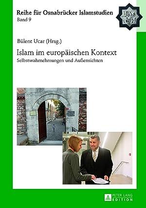 Islam im europäischen Kontext : Selbstwahrnehmungen und Außensichten: Bülent Ucar