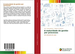 A maturidade da gestão por processos : Ary F. dos
