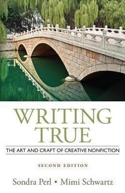 Writing True : The Art and Craft: Sondra Perl