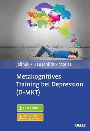 Metakognitives Training bei Depression (D-MKT) : Mit E-Book inside und Trainingsmaterial: Lena ...