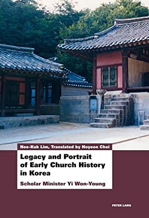 Legacy and Portrait of Early Church History: Hee-Kuk Lim