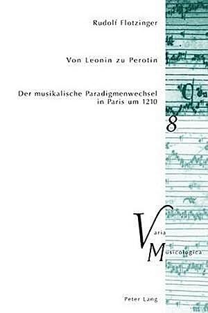 Von Leonin zu Perotin : Der musikalische: Rudolf Flotzinger