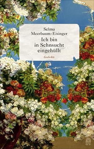 Ich bin in Sehnsucht eingehüllt: Selma Meerbaum-Eisinger