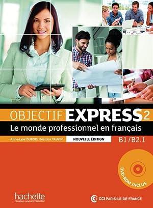Objectif Express 2 - Nouvelle édition. Livre: Anne-Lyse Dubois