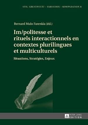 Im/politesse et rituels interactionnels en contextes plurilingues et multiculturels: Bernard ...