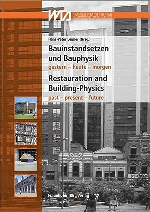 Bauinstandsetzen und Bauphysik. : gestern - heute: Hans-Peter Leimer