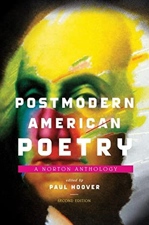Postmodern American Poetry: A Norton Anthology: Paul Hoover
