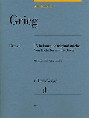 Am Klavier - Grieg : 15 bekannte Originalstücke von leicht bis mittelschwer: Edvard Grieg
