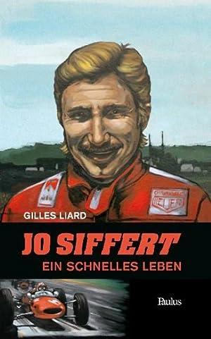 Jo Siffert : Ein schnelles Leben: Gilles Liard