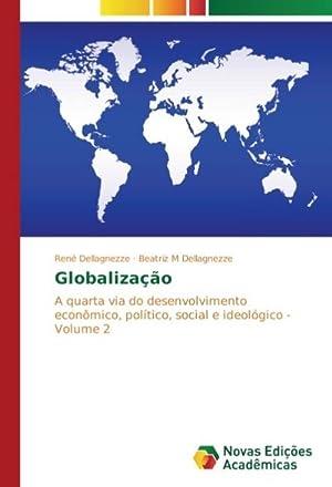 Globalização : A quarta via do desenvolvimento: René Dellagnezze