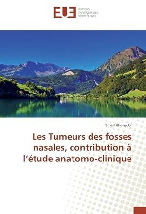 Les Tumeurs des fosses nasales, contribution à: Smail Kharoubi
