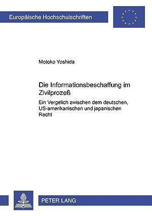 Die Informationsbeschaffung im Zivilprozeß : Ein Vergleich zwischen dem deutschen, ...
