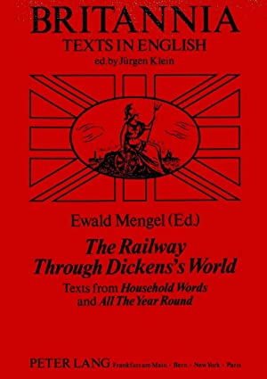 The Railway Through Dickens's World : Texts: Ewald Mengel