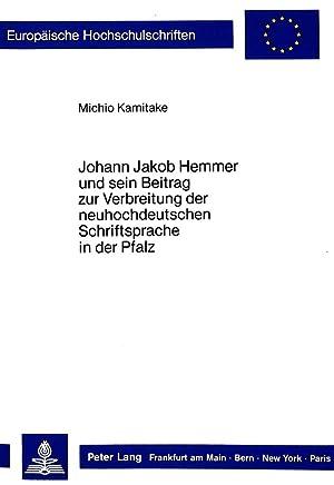 Johann Jakob Hemmer und sein Beitrag zur Verbreitung der neuhochdeutschen Schriftsprache in der ...