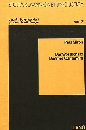 Der Wortschatz Dimitrie Cantemirs: Eine Lexikalische Untersuchung: Paul Miron