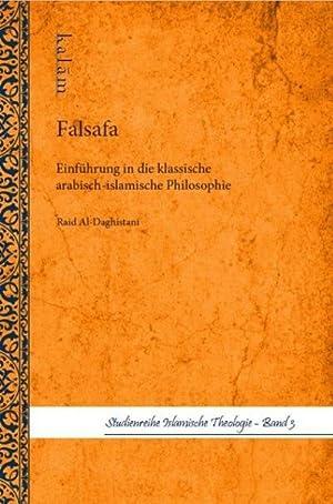 Falsafa : Einführung in dei klassische arabisch-islamische: Raid Al-Daghistani