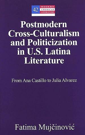 Postmodern Cross-Culturalism and Politicization in U.S. Latina: Fatima Mujcinovic
