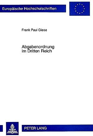 Abgabenordnung im Dritten Reich : Rechtsentwicklung und -entartung im Steuerverfahrens- und ...