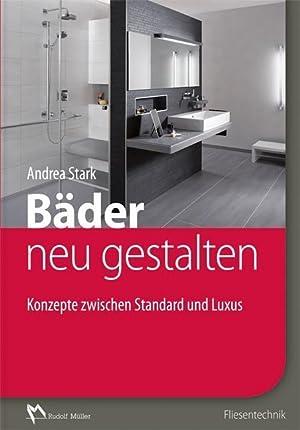 Bäder neu gestalten : Konzepte zwischen Standard: Andrea Stark