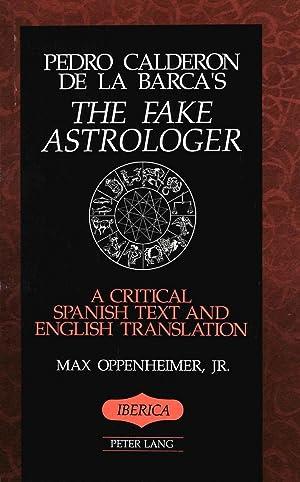 The Fake Astrologer : A Critical Spanish: Pedro Calderón de