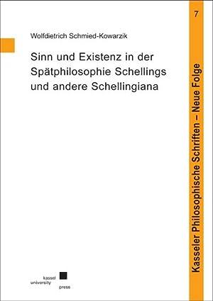 Sinn und Existenz in der Spätphilosophie Schellings: Wolfdietrich Schmied-Kowarzik