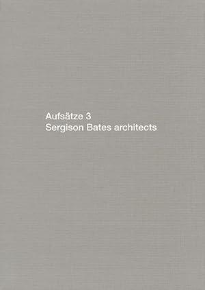 Aufsätze 3 : Sergison Bates architects: Jonathan Sergison
