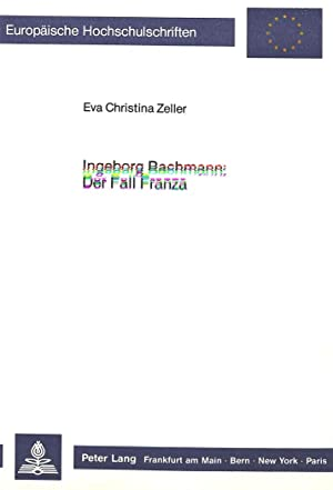 Ingeborg Bachmann: Der Fall Franza: Eva Christina Zeller