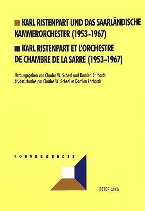 Karl Ristenpart und das Saarländische Kammerorchester (1953-1967).: Charles W. Scheel