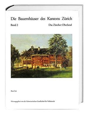 Die Bauernhäuser des Kantons Zürich. Bände 1 bis 3 / Die Bauernhäuser des Kantons Zürich : Band 2: ...