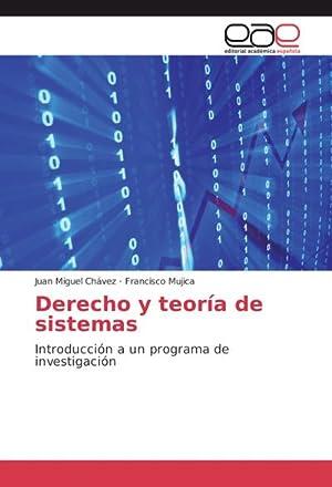 Derecho y teoría de sistemas : Introducción: Juan Miguel Chávez