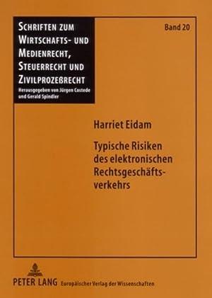 Typische Risiken des elektronischen Rechtsgeschäftsverkehrs: Harriet Eidam