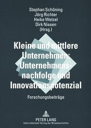 Kleine und mittlere Unternehmen: Unternehmensnachfolge und Innovationspotenzial : ...