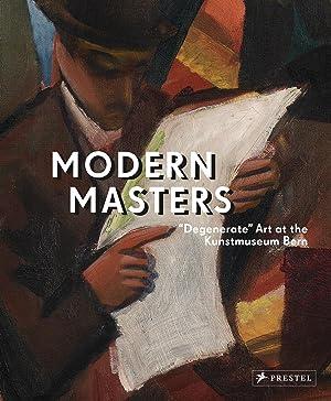 "Modern Masters : ""Degenerate"" Art at the Kunstmuseum Bern. Katalog zur Ausstellung im ..."