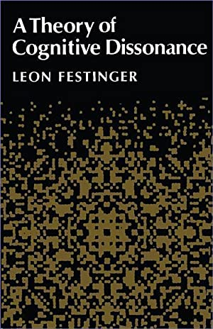 A Theory of Cognitive Dissonance: Leon Festinger