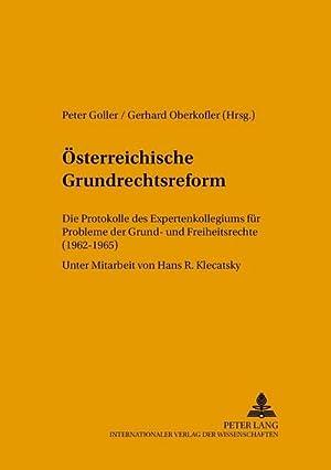Österreichische Grundrechtsreform : Die Protokolle des Expertenkollegiums für Probleme der Grund- ...