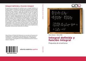 Integral definida y función integral : Propuesta: Mario Alvarez